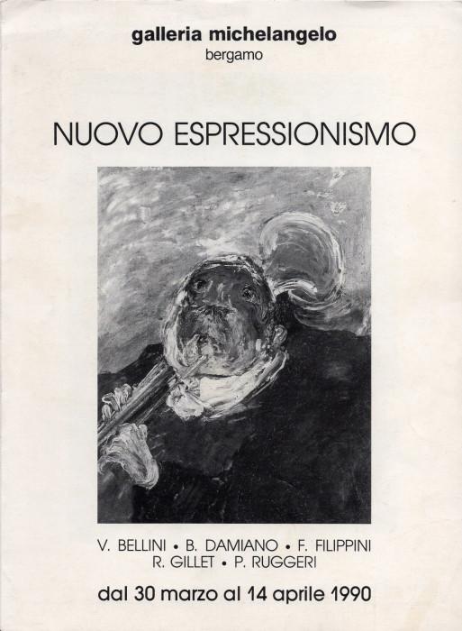 Nuovo Espressionismo - V. Bellini - B. Damiano - F Filippini - R. Gillet - P. Ruggeri