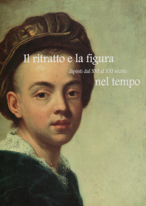 Il ritratto e la figura nel tempo - dal XVI al XXI secolo