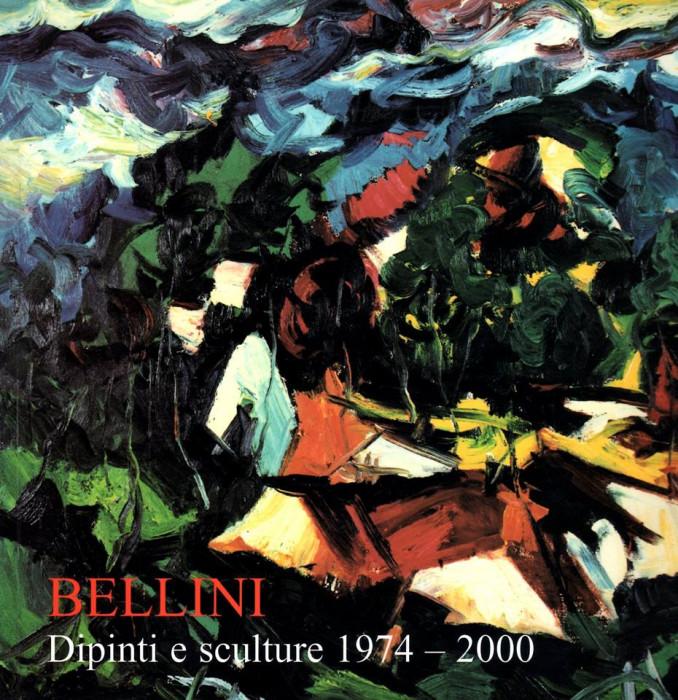 Bellini, dipinti e sculture 1974 - 2000