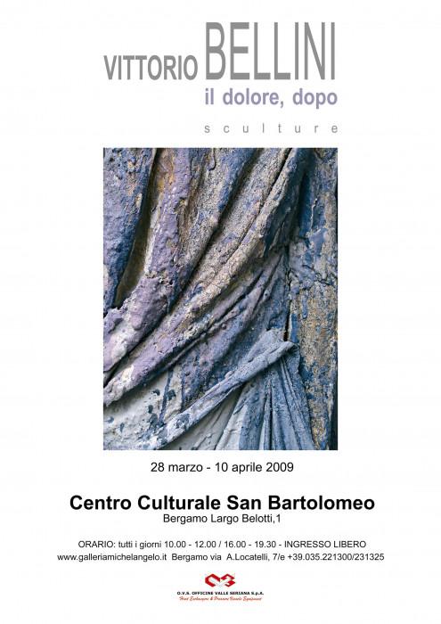 Vittorio Bellini - Il dolore, dopo. Sculture 2007-2009