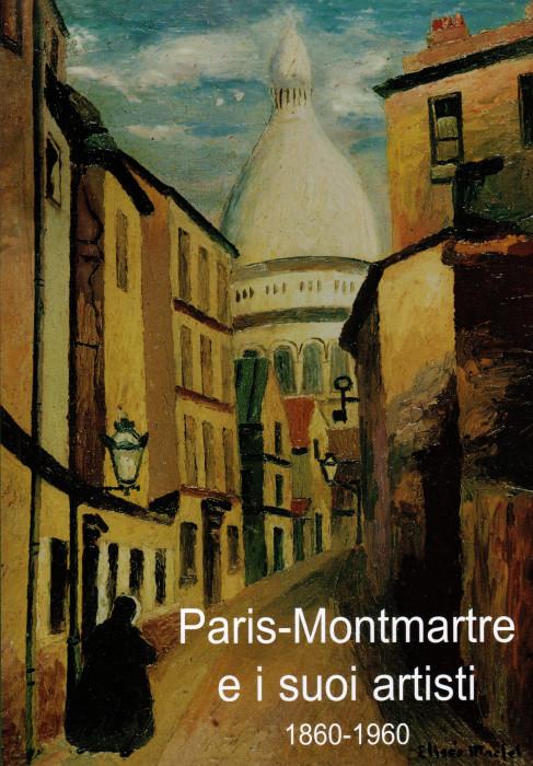Paris - Montmartre e i suoi artisti, 1860 - 1960